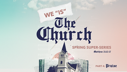 We Is The Church (praise).png
