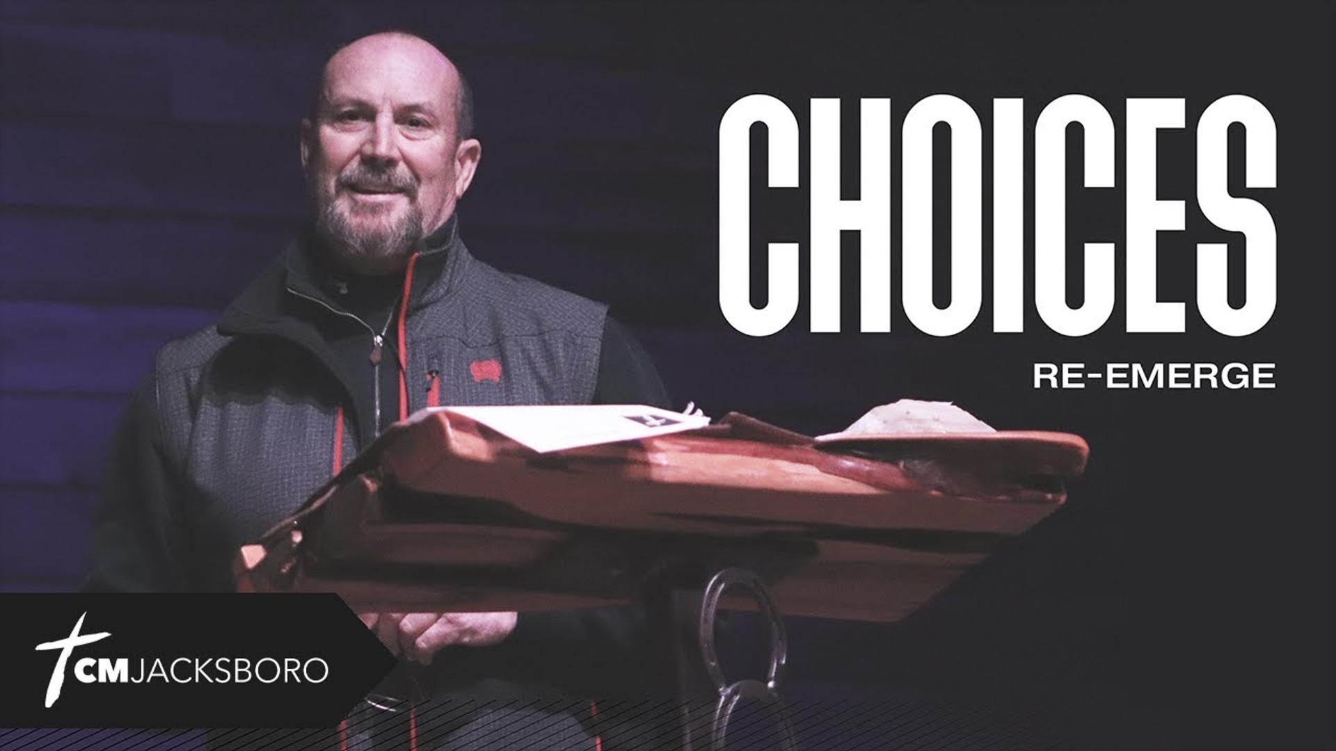 Choices | Re-Emerge