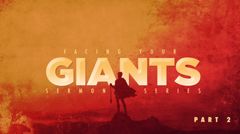 Facing Your Giants (Part 2)