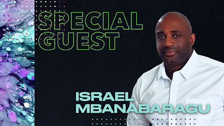 Special Guest - Israel Mbanabaragu.png