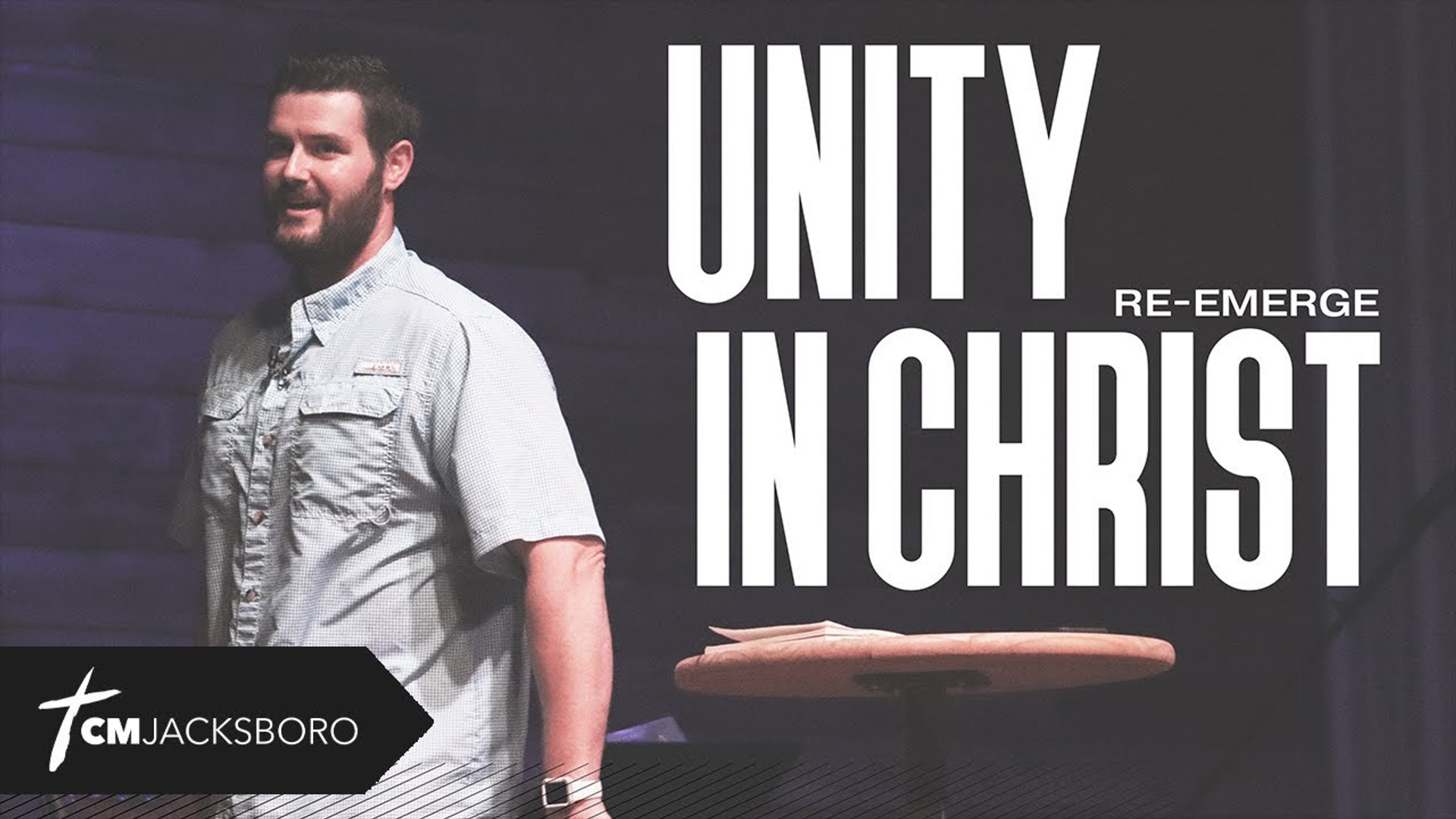 Unity In Christ | Re-Emerge