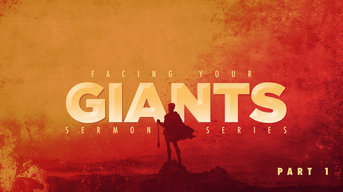 Facing Your Giants (Part 1)