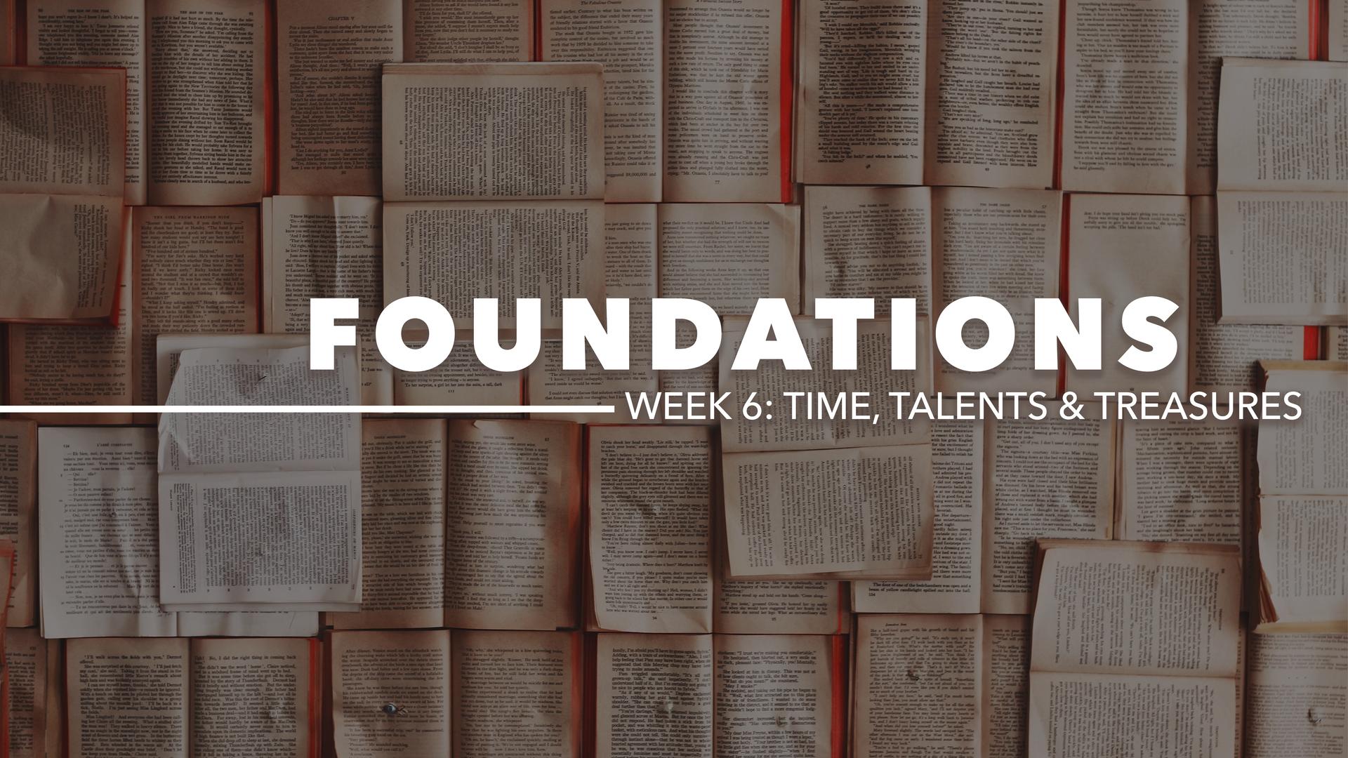 Week 6: Time, Talents & Treasures