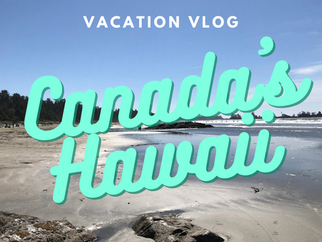 Weekend Getaway in Tofino and Ucluelet