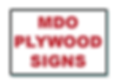 M.D.O. Plywood Signs, Signs