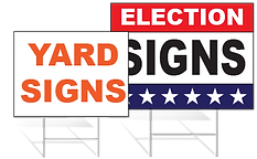 Yard Signs, Election SIgns