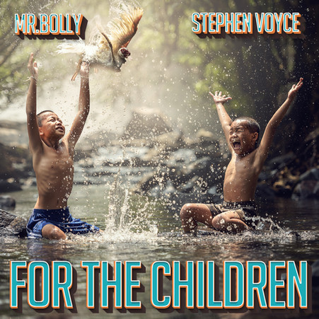 """""""FOR THE CHILDREN"""" - PRE SAVE CAMPAIGN NOW ONLINE"""