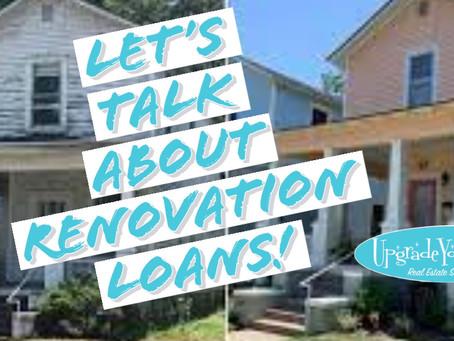 Let's Talk About Renovation Loans!
