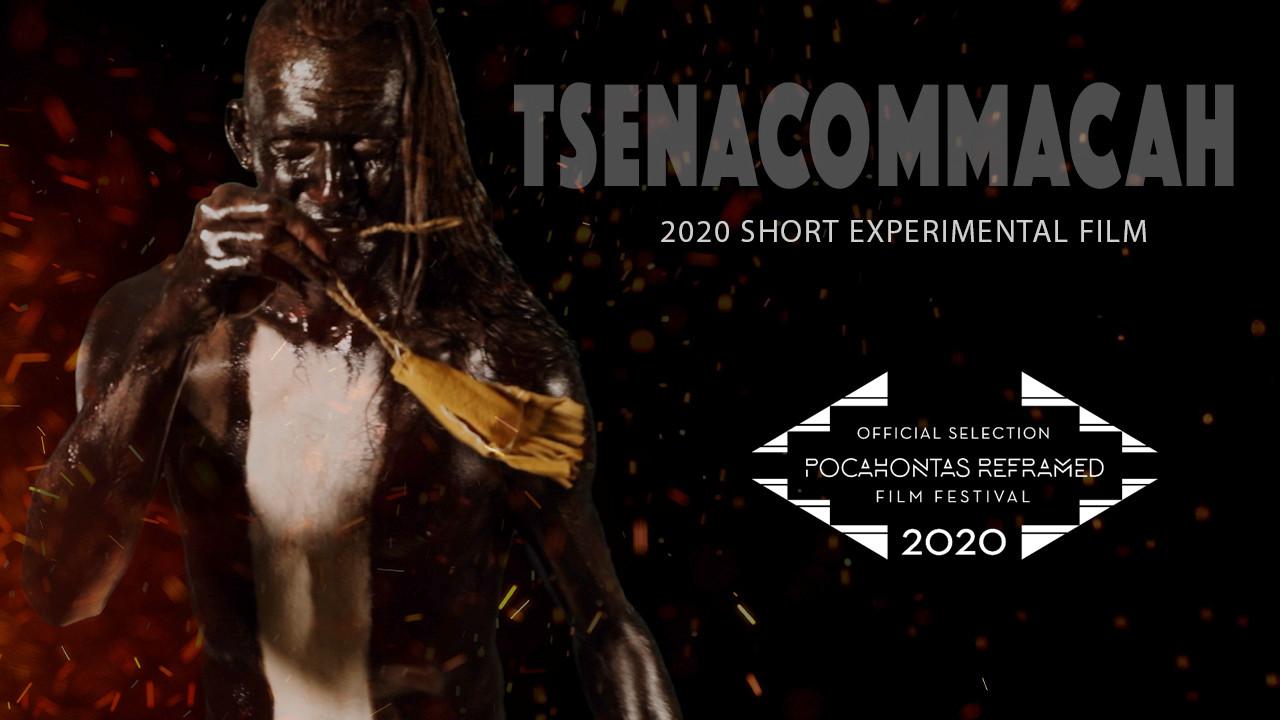 Tsenacommacah, 2020, Short Experimental Film