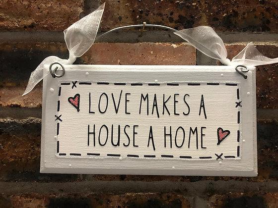 Love makes a house..
