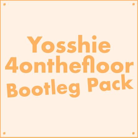 Yosshie 4onthefloor Bootleg Pac