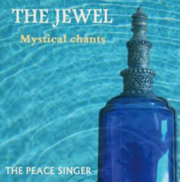 The Jewel Mystical Chants - The Peace Singer
