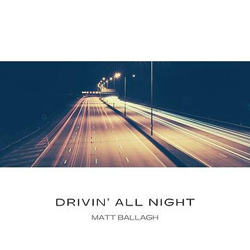 Copy of Drivin all night.jpg