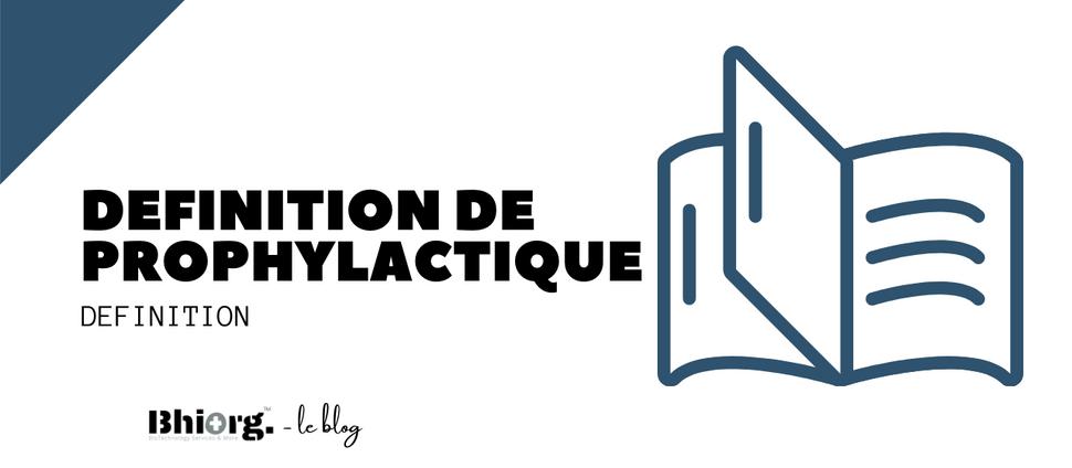 Prophylactique : définition de prophylactique