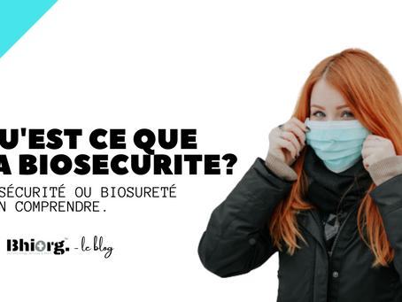 Qu'est ce que la Biosécurité? Définition.