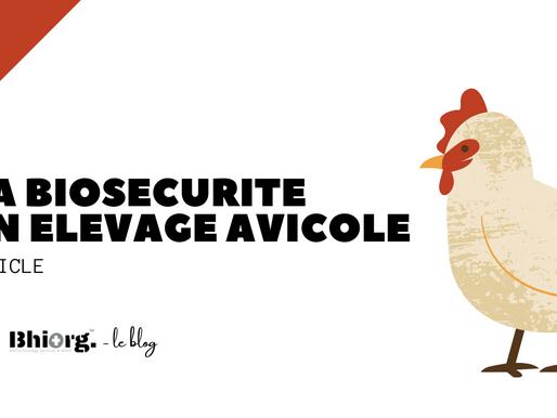 La biosécurité en élevage avicole