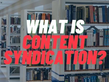 Content Syndication | What Is Content Syndication?