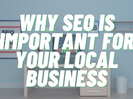 Why SEO Is Important For Your Local Business