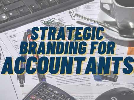 """""""I'm Accounting On It!"""" - How Strategic Branding Works For An Accounting Firm"""