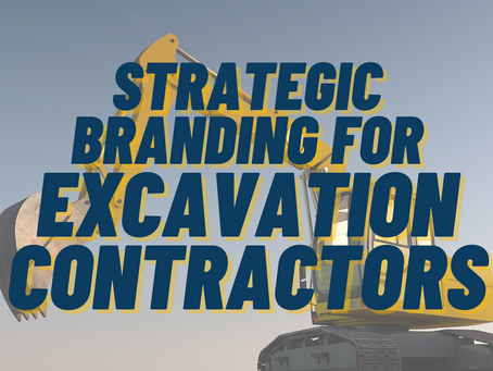 Strategic Branding For The Excavation Contractor | How To Get Clients For Excavation Work