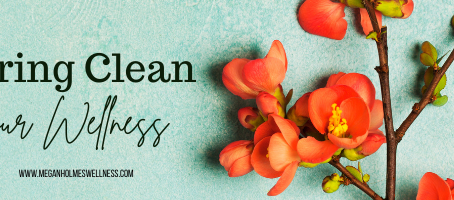 Spring Clean your Wellness