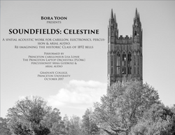 SOUNDFIELDS: Celestine, for solo carillonneur + electronic playback