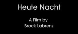 """Heute Nacht"", directed by Brock Labrenz [An Films]"