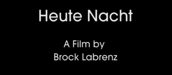 """Heute Nacht"", directed by Brock Labrenz [An Films]"
