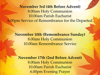 Remembrance Sunday, Service of Thanksgiving and other November Services