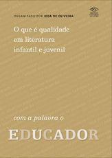 O que é qualidade em literatura infantil e juvenil: com a palavra o Educador