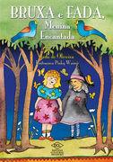 Bruxa e Fada: Menina Encantada