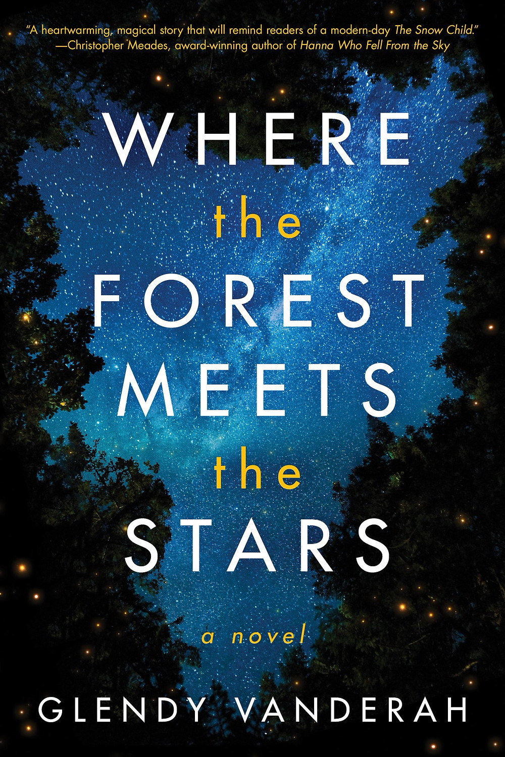 Where the Forest Meets the Stars, by Glendy Vanderah