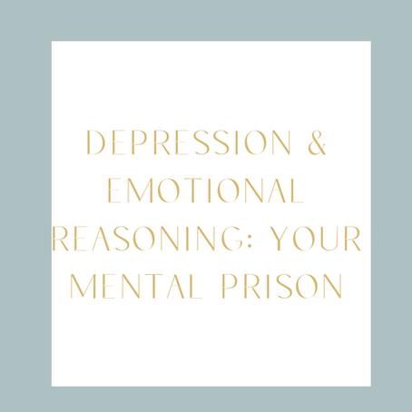Depression & Emotional Reasoning: Your Mental Prison
