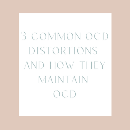 3 Common OCD Distortions and How They Maintain OCD