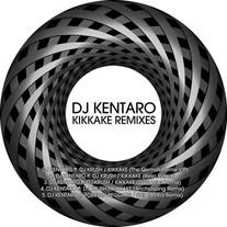 Kikkake Remixes - DJ Kentaro