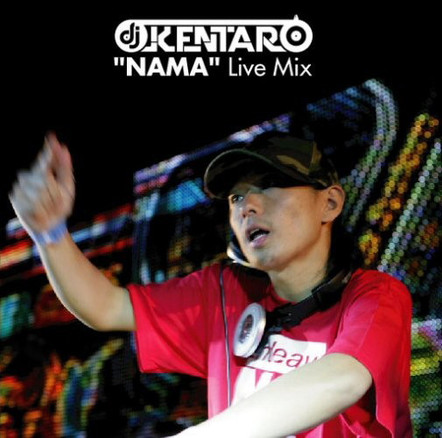 Nama Live Mix - DJ Kentaro