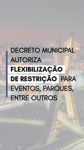 Decreto municipal autoriza flexibilização de restrições para eventos, parques, entre outros