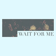 Wait For Me Album Art.jpg