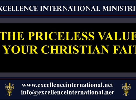 THE PRICELESS VALUE OF YOUR CHRISTIAN FAITH!
