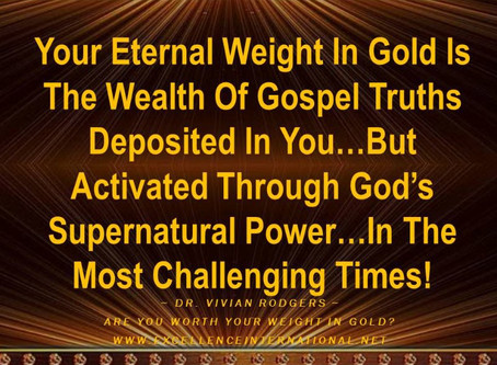 Are You Worth Your Weight In Gold Part 3.