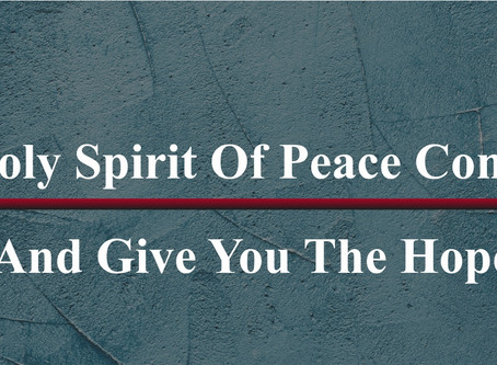 May The Holy Spirit Of Peace Comfort You...
