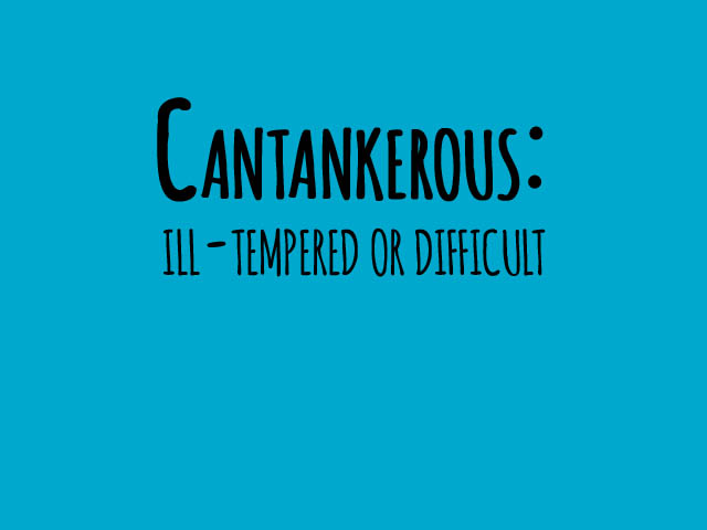 Cantakerous