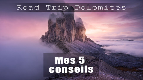 ROAD TRIP DOLOMITES + Mes conseils