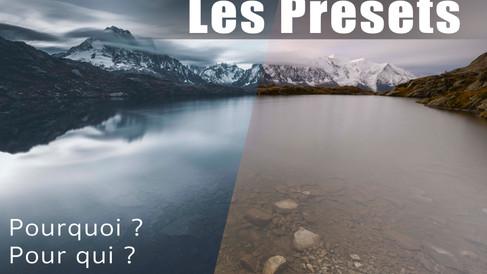 Pourquoi utiliser des Presets ?