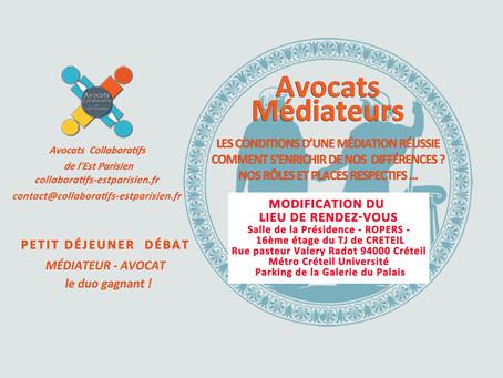 MODIFICATION DU LIEU   Petit déjeuner débat   Médiateur - avocat  le duo gagnant !