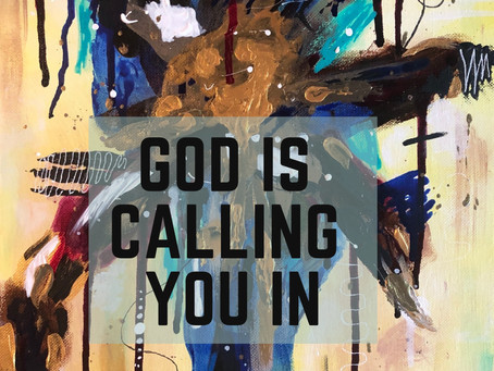 GOD IS CALLING YOU IN