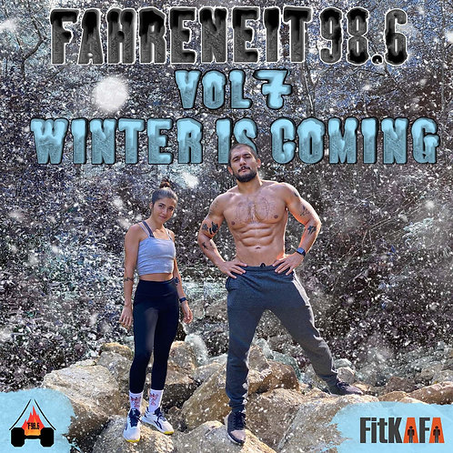Fahreneit 98.6 Vol.7 Winter is Coming