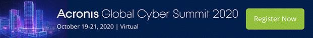 Acronis Global Cyber Summit 2020 free
