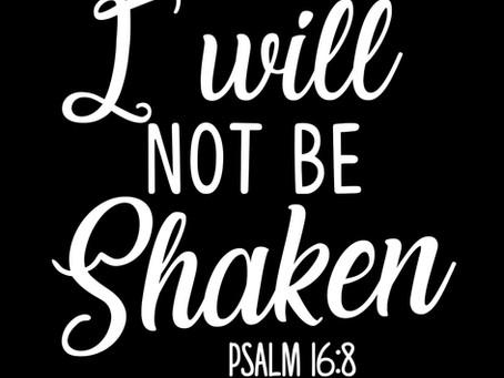 I Will Not be Shaken (Psalm 16:8)