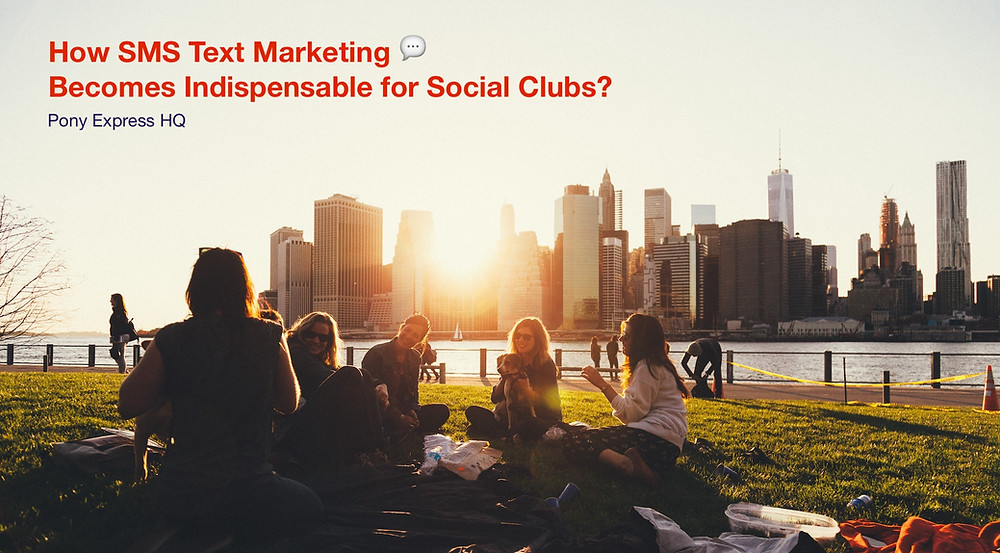 How SMS Text Marketing Becomes Indispensable for Social Clubs?